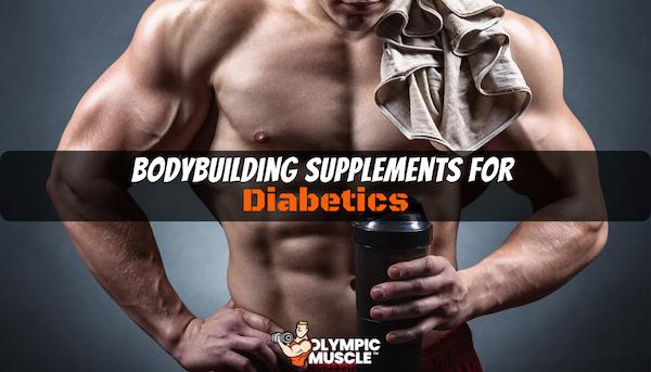 Best Bodybuilding Supplements For Diabetics Type 2