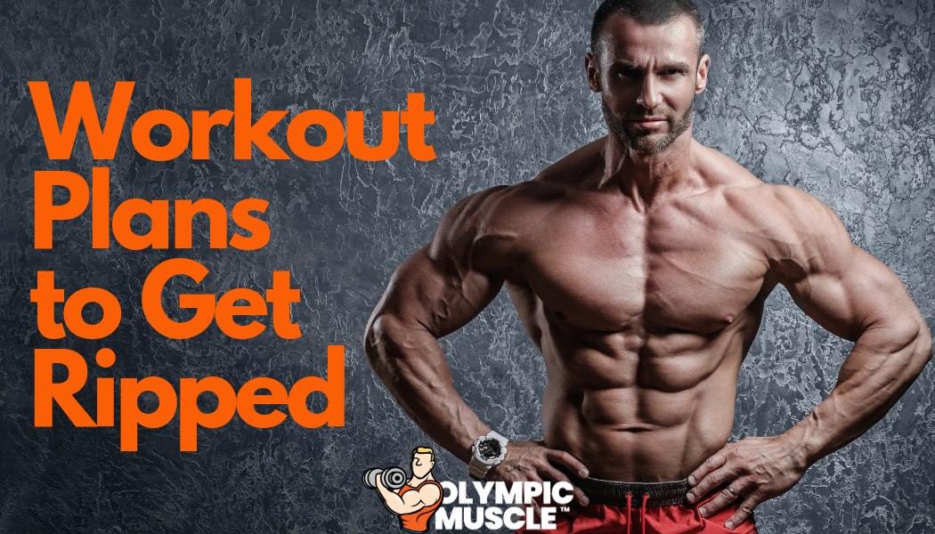 Workout plans to get ripped