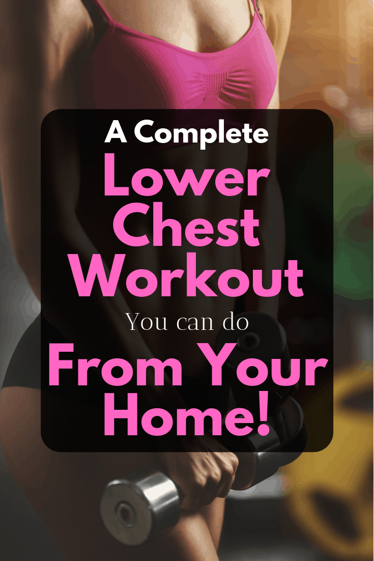 Check out this great lower chest workout you can do from the comfort of your home. Great for both men and women!