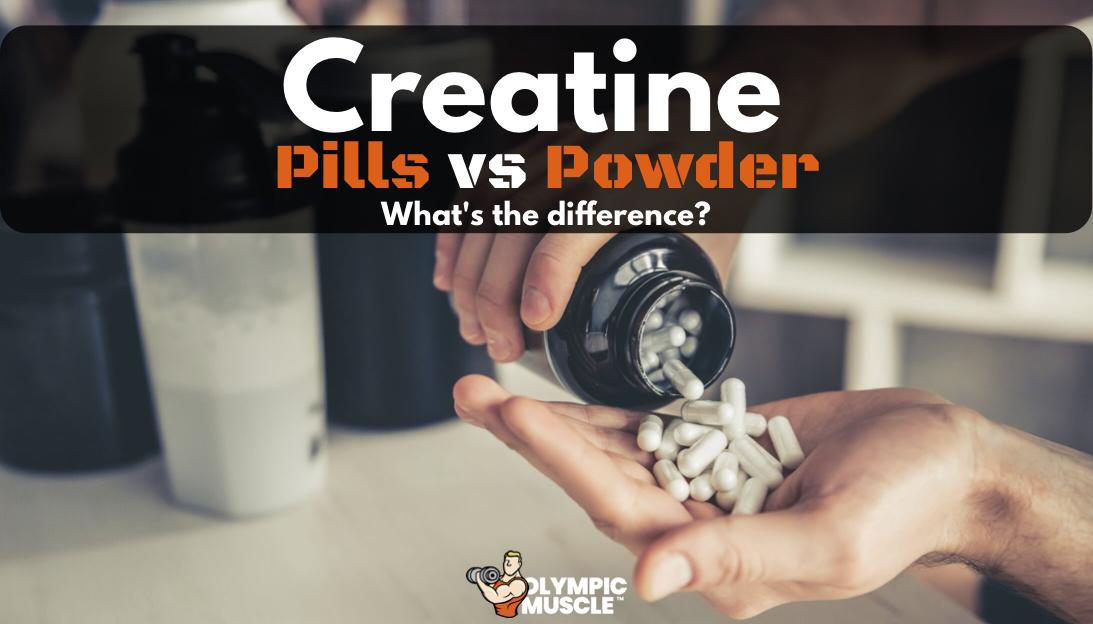 Creatine Pills vs Powder